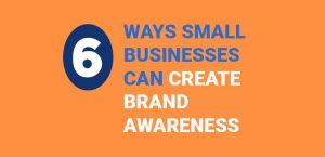 Small business brand awareness.